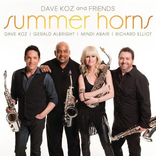 Dave Koz альбом Dave Koz And Friends Summer Horns