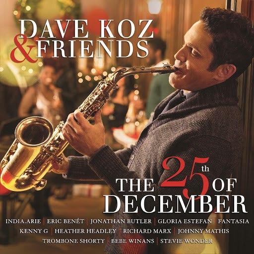 Dave Koz альбом Dave Koz & Friends: The 25th Of December