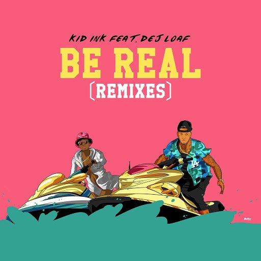 Kid Ink альбом Be Real (Dance Remixes)
