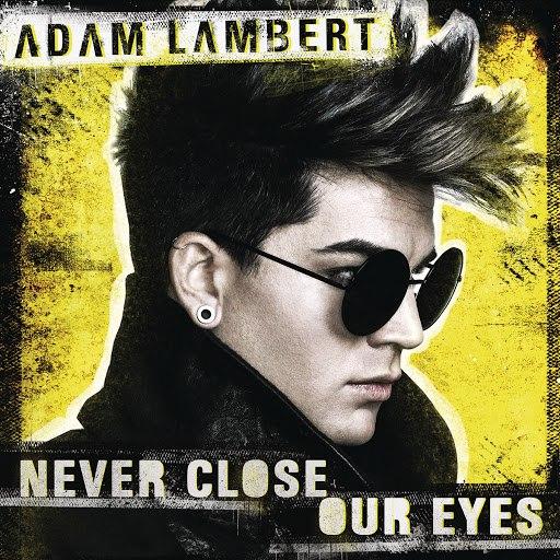Adam Lambert альбом Never Close Our Eyes