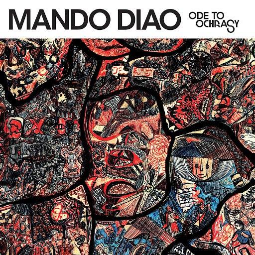 Mando Diao альбом Ode To Ochrasy