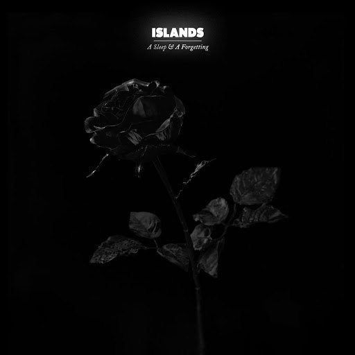 Islands альбом A Sleep & A Forgetting