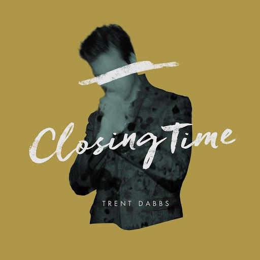 Trent Dabbs альбом Closing Time