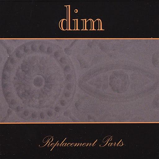 Dim альбом Replacement Parts