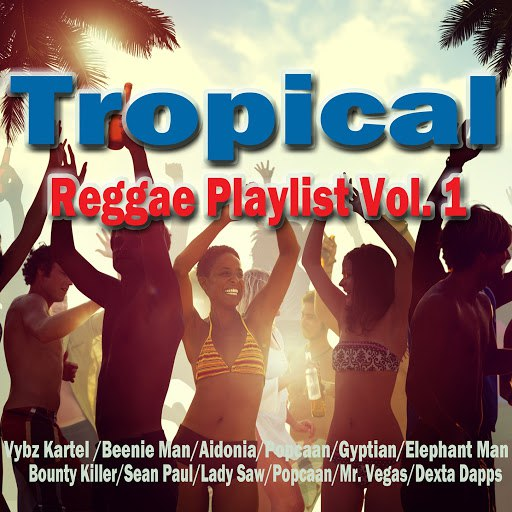 Beenie Man альбом Tropical Reggae Playlist Vol. 1