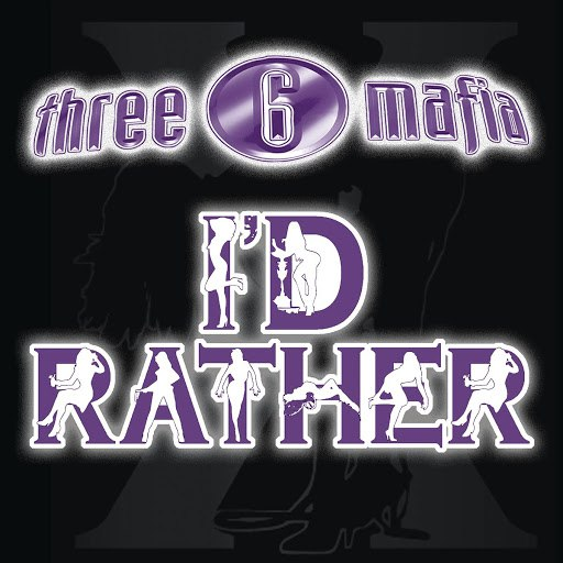 Three 6 Mafia альбом I'd Rather (Explicit Single Version)