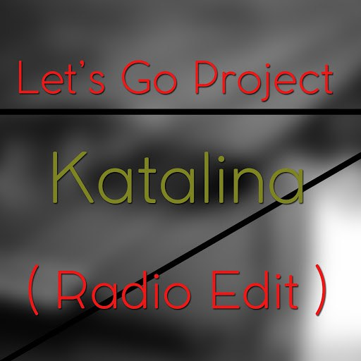Let's Go Project альбом Katalina (Radio Edit)