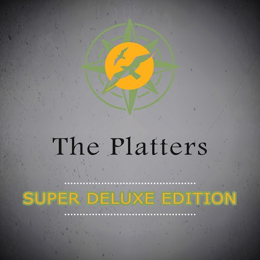 The Platters альбом Super Deluxe Edition