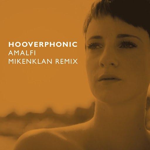 Hooverphonic альбом Amalfi (Mikenklan Remix)