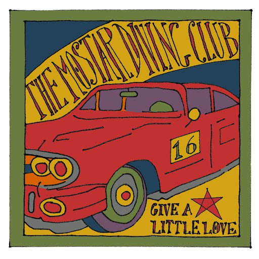 The Mostar Diving Club album Give A Little Love