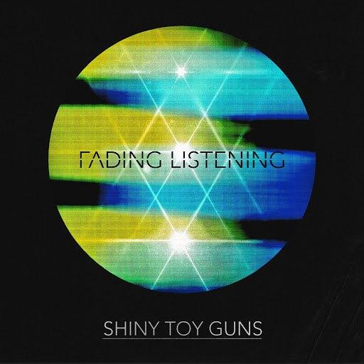 Shiny Toy Guns альбом Fading Listening