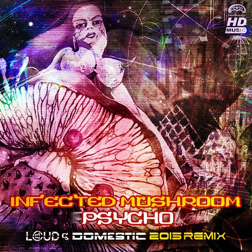Infected Mushroom альбом Psycho (Loud & Domestic 2015 Remix)