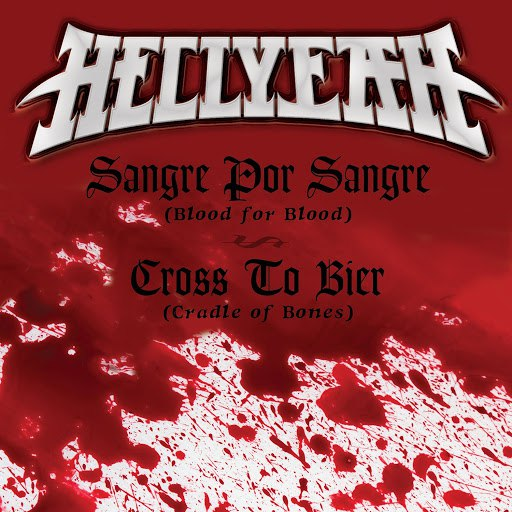 Hellyeah album Sangre Por Sangre (Blood For Blood) / Cross To Bier (Cradle Of Bones)