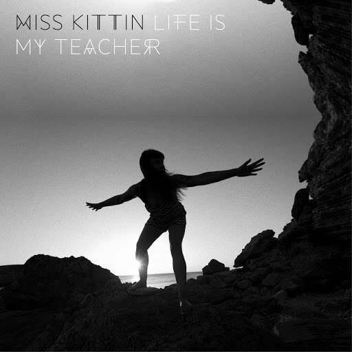 Miss Kittin альбом Life Is My Teacher - EP