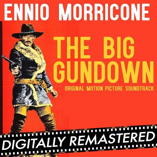 Ennio Morricone альбом The Big Gundown (Original Motion Picture Soundtrack) - Digitally Remastered