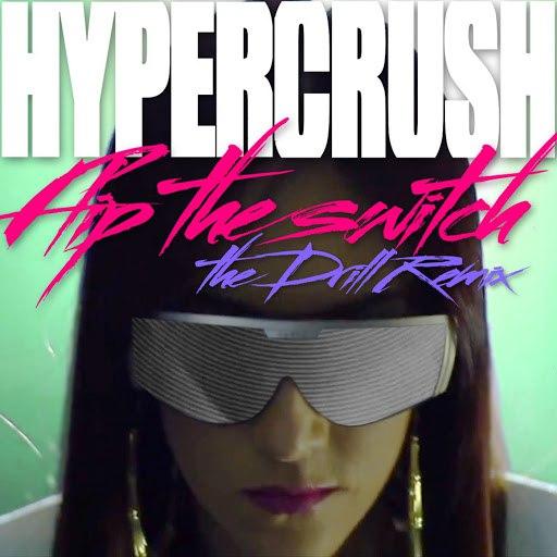 Hyper Crush альбом Flip The Switch (Drill Remix)