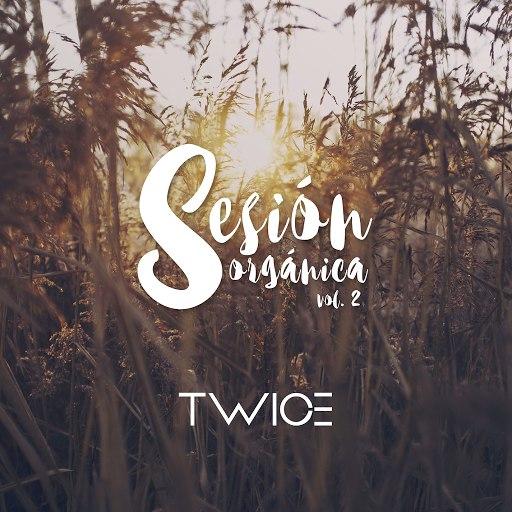 Twice альбом Sesión Orgánica, Vol. 2