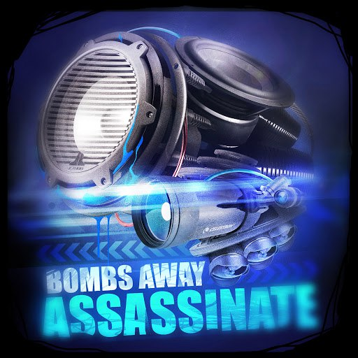 Bombs Away альбом Assassinate