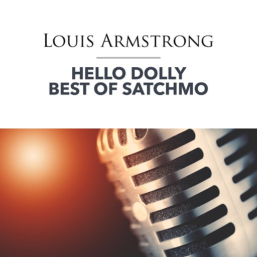 Louis Armstrong альбом Hello Dolly - Best of Satchmo