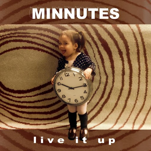 Minnutes альбом Live It Up