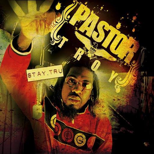 Pastor Troy альбом Stay Tru