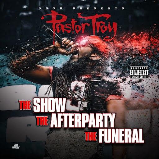 Pastor Troy альбом The Show, The Afterparty, The Funeral