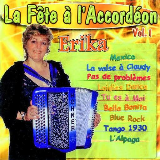 Erika альбом La Fête A L'accordéon Vol. 1