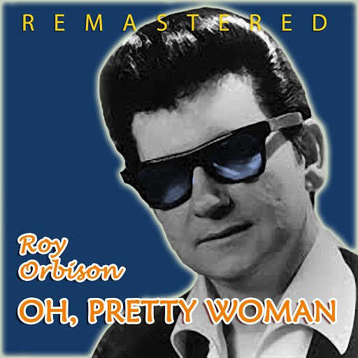 Roy Orbison альбом Oh, Pretty Woman (Remastered)
