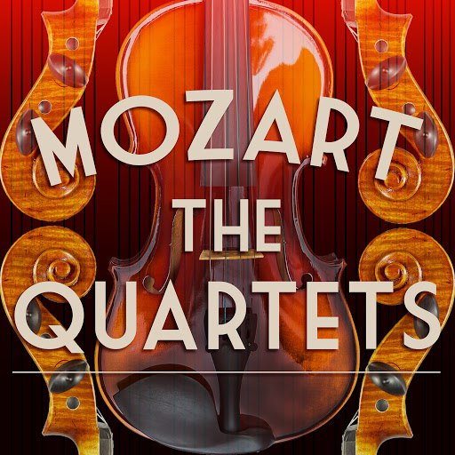Wolfgang Amadeus Mozart альбом Mozart: The Quartets
