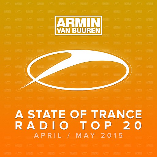 ARMIN VAN BUUREN альбом A State Of Trance Radio Top 20 - April / May 2015 (Including Classic Bonus Track)