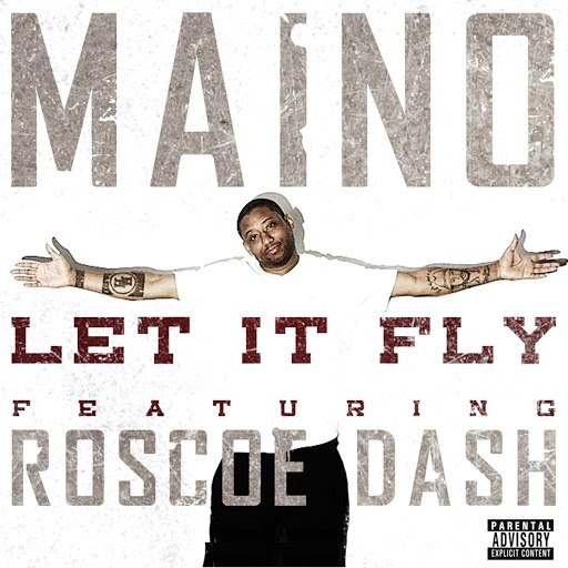 Maino альбом Let It Fly (feat. Roscoe Dash)