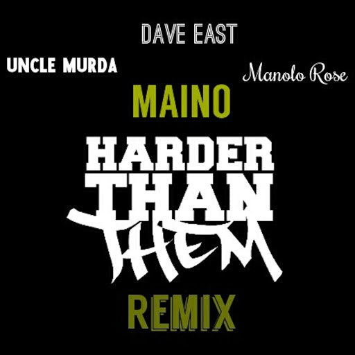 Maino альбом Harder Than Them (feat. Uncle Murda, Dave East & Manolo Rose) [Remix]