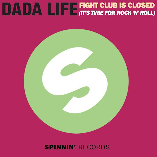 Dada Life альбом Fight Club Is Closed (It's Time For Rock'n'Roll)