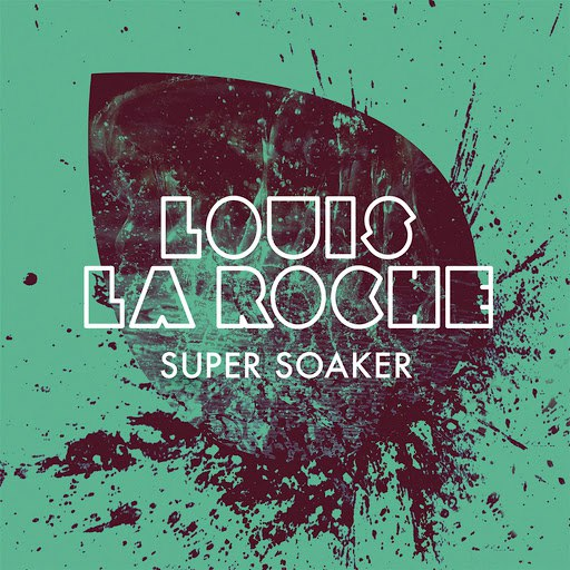 Louis La Roche альбом Super Soaker EP