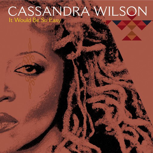 Cassandra Wilson альбом It Would Be So Easy