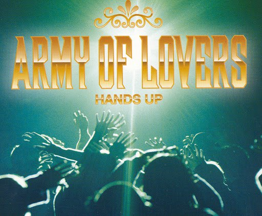 Army Of Lovers альбом Hands Up