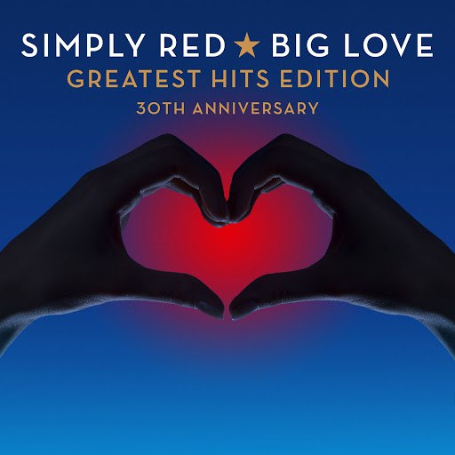 Simply Red альбом Big Love Greatest Hits Edition 30th Anniversary