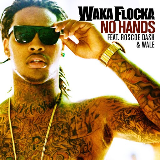 Waka Flocka Flame альбом No Hands (feat. Roscoe Dash and Wale)