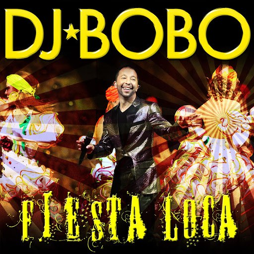 DJ Bobo альбом Fiesta Loca