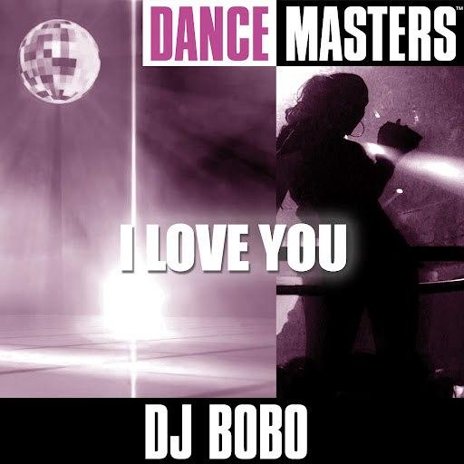DJ Bobo альбом Dance Masters: I Love You