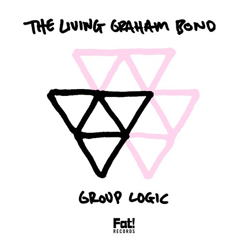 The Living Graham Bond альбом Group Logic