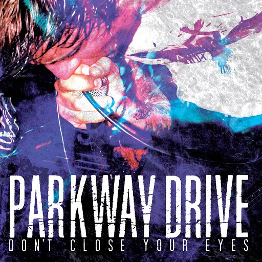 Parkway Drive альбом Don't Close Your Eyes
