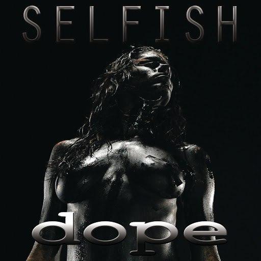 Dope альбом Selfish
