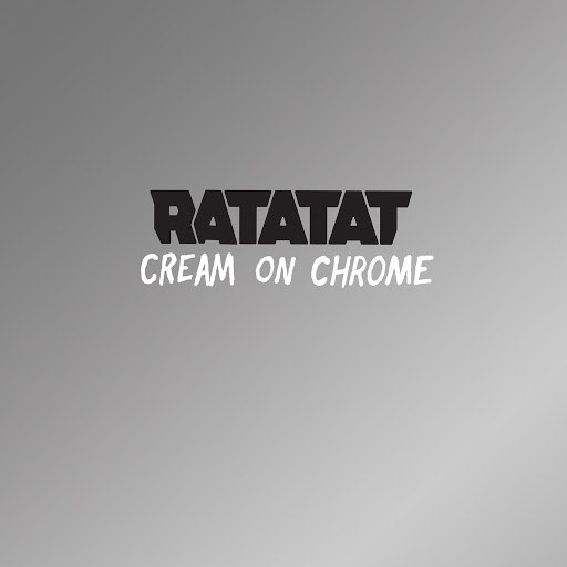 Ratatat альбом Cream On Chrome (Single Edit)