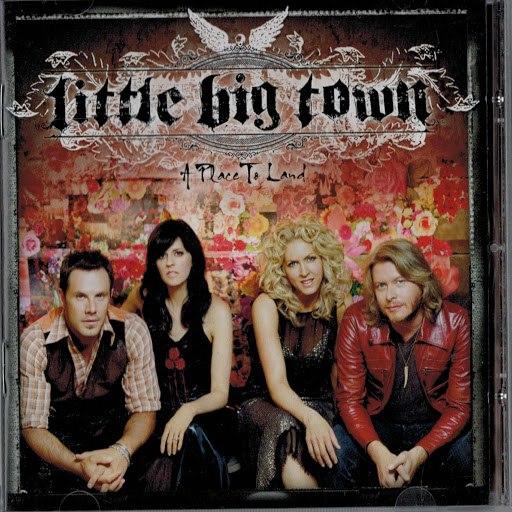 Little Big Town альбом Place to Land [Bonus Tracks]