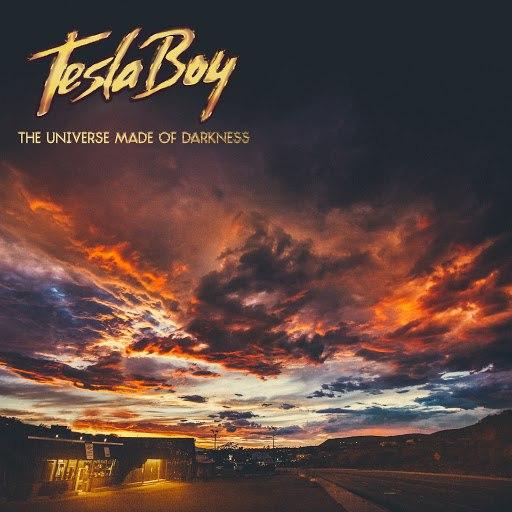 Tesla Boy альбом The Universe Made of Darkness