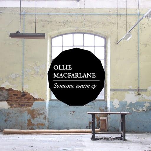 ollie macfarlane альбом Someone Warm