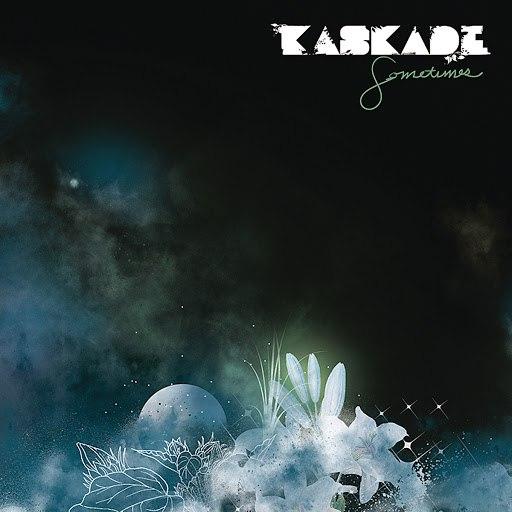 Kaskade альбом Sometimes