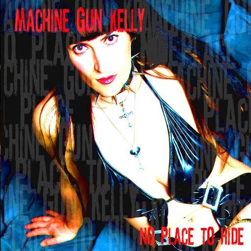 Machine Gun Kelly альбом No Place to Hide