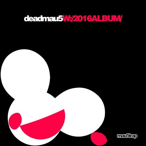 deadmau5 альбом W:/2016ALBUM/